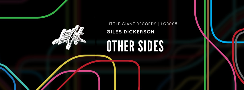 Giles Dickerson - Other Sides forthcoming on Little Giant